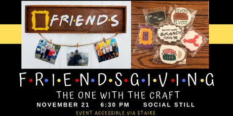 Friendsgiving: The One With The Craft tickets