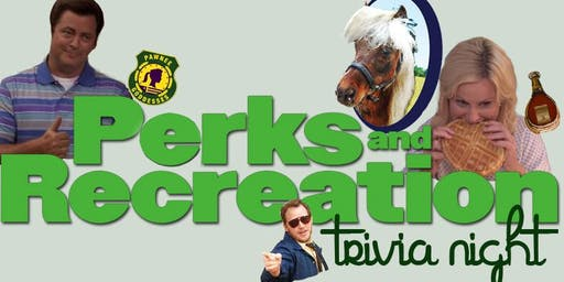 Perks and Recreation : Trivia NIGHT 4 at Perks Horsefeathers