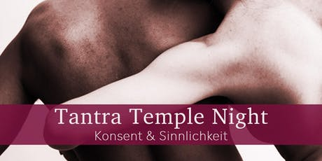 Tantra Temple Night - Konsent & Sinnlichkeit Tickets