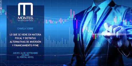 Lo que se viene en materia fiscal y distintas alternativas de inversión entradas