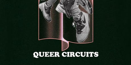 QUEER CIRCUITS tickets