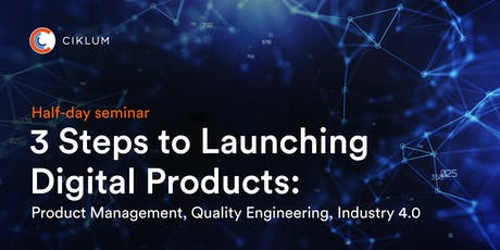 3 Steps to Launching Digital Products: Product Management, Quality Engineering, Industry 4.0 tickets