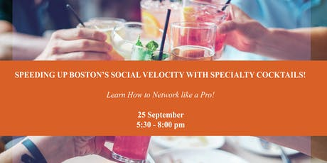 Speeding Up Boston's Social Velocity with Specialty Cocktails! tickets