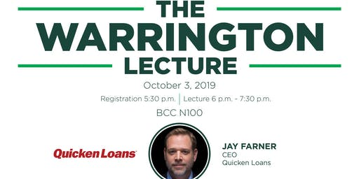 The Warrington Lecture - Featuring Jay Farner, CEO of Quicken Loans