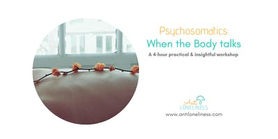 Psychosomatics: When the Body talks