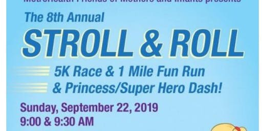 8th Annual Stroll and Roll 5k and 1 Mile Fun Run