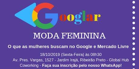Googlar Moda Feminina: O que as mulheres buscam no Google e Mercado Livre ingressos