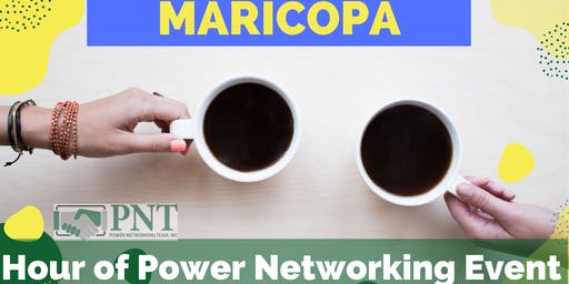 11/14/19 - PNT Maricopa - Hour of Power Networking Event