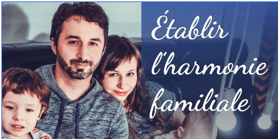 Établir l'harmonie familiale