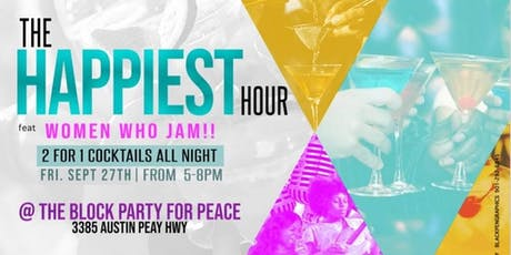 The Happiest Hour 2 For 1 Beverages at the Block Party for Peace tickets