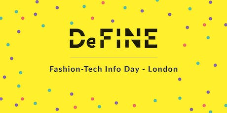 DeFINE Fashion-Tech Info Day - London tickets