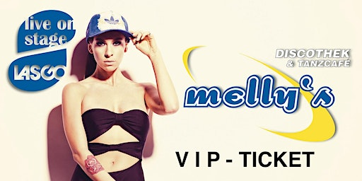 VIP Ticket melly's - 2000er Party mit Lasgo live!