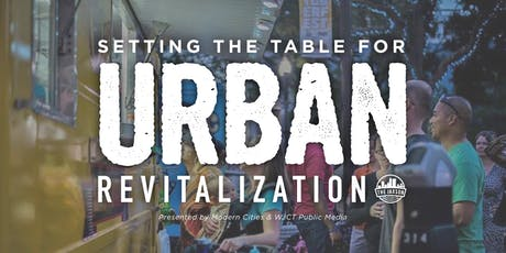 The Jaxson Presents:  Setting the Table For Urban Revitalization tickets