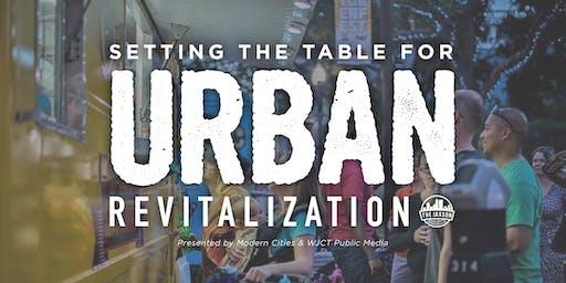 The Jaxson Presents:  Setting the Table For Urban Revitalization