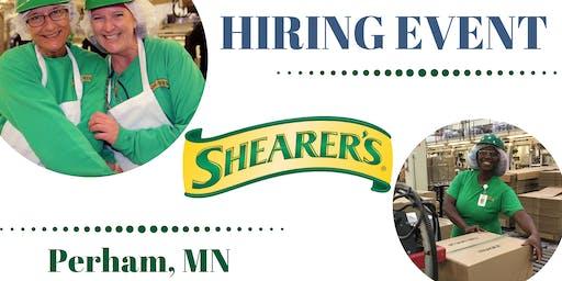 Shearer's--OPEN INTERVIEWS Sept. 24- 9AM-11AM-Perham, MN