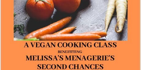 Vegan Cooking Class Benefitting Melissa's Menagerie's Second Chances tickets