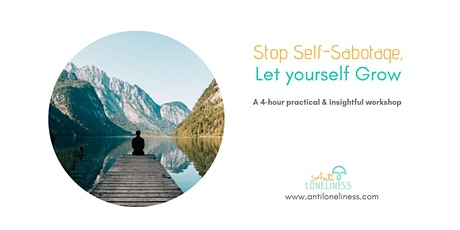 Stop Self-Sabotage, let yourself Grow  tickets