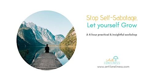 Stop Self-Sabotage, let yourself Grow