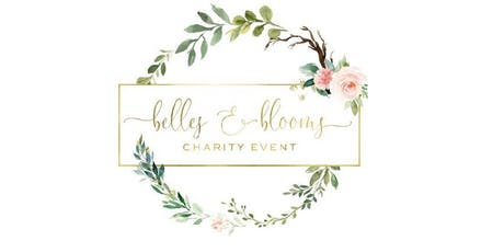 2nd Annual Belles & Blooms - A Charity Event tickets