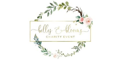 2nd Annual Belles & Blooms - A Charity Event
