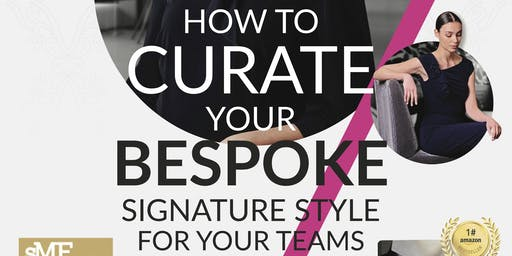 HOW TO CURATE YOUR BESPOKE SIGNATURE STYLE - EVENT ONE