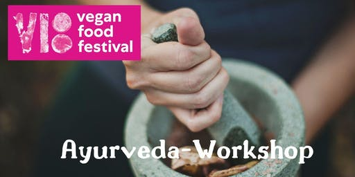 Kostenfreier Ayurveda-Workshop beim Vegan Food Fesitval in Fürth