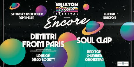 Brixton Disco Festival: Encore - Dimitri From Paris & Soul Clap tickets