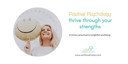 Positive Psychology: thrive through your strengths