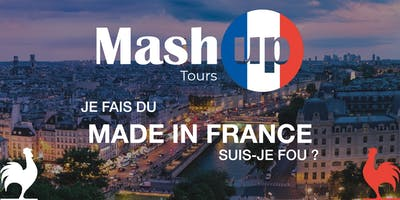 Mash Up #2 : Je fais du MADE IN FRANCE, suis-je FOU ?