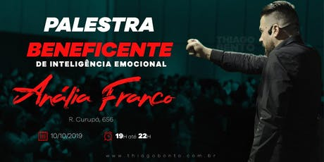 PALESTRA BENEFICENTE DE INTELIGÊNCIA EMOCIONAL - ANÁLIA FRANCO SP 10/10/19 tickets