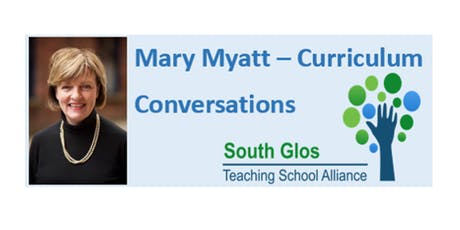Mary Myatt - Curriculum Conversations tickets