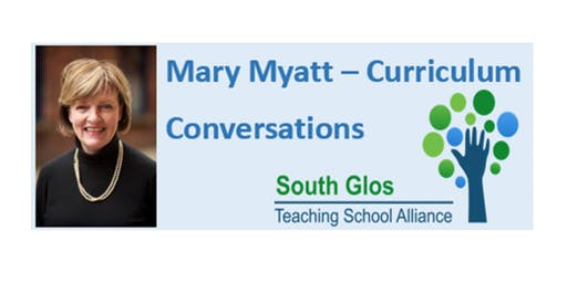 Mary Myatt - Curriculum Conversations