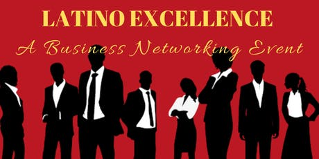 Latino Excellence: A Business Networking Event tickets