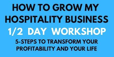 How To Grow My Hospitality Business 1/2 Day WORKSHOP [UK-PRESTON]