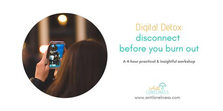 Digital Detox: disconnect before you burn out  tickets