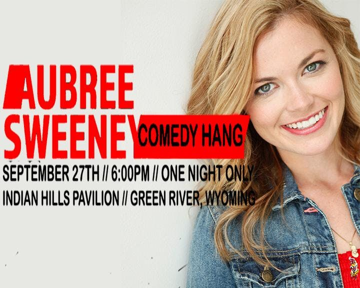 Nationally Touring Comedian, AUBREE SWEENEY Green River, WYOMING