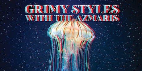 Grimy Styles, The Azmaris tickets