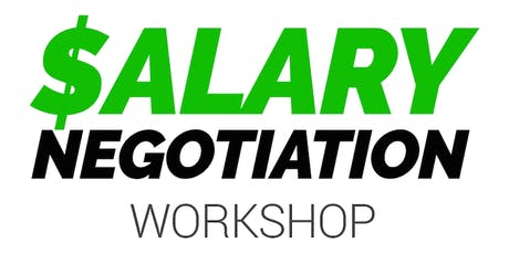 Salary Negotiation Workshop and Networking Event tickets