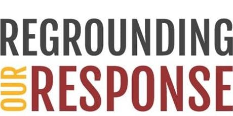 Regrounding Our Response, Pilot Presentation tickets