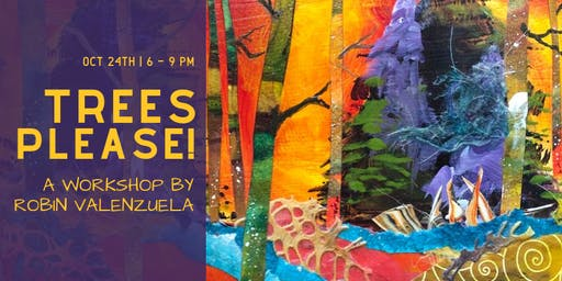 Trees Please! - A Workshop by Robin Valenzuela