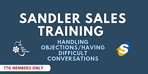 Sandler Sales Training: Handling Objections/ Having Difficult Conversations