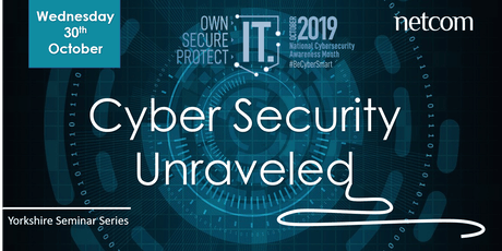 Yorkshire Seminar Series - Cyber Security Unraveled tickets
