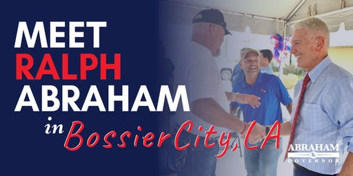 Ralph Abraham Bossier City Meet and Greet