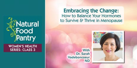 NFP Women's Health Series Class 3: Embracing The Change: How to Balance Your Hormones and Survive and Thrive in Menopause tickets