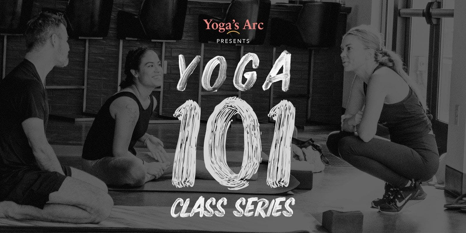 5 week Yoga 101 Class (Tuesday & Thursday).
