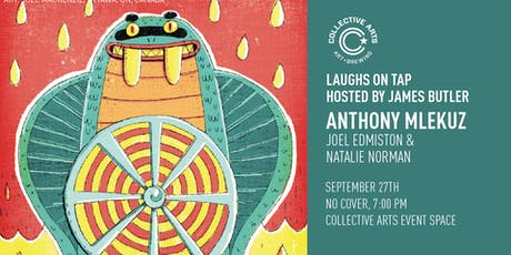 Laughs on Tap w/ Anthony Mlekuz, Joel Edmiston & Natalie Norman tickets