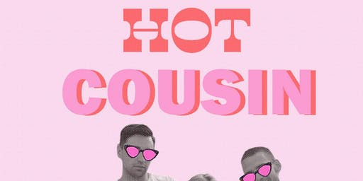 7:30pm A Hot Cousin @ Pine Box Rock Shop