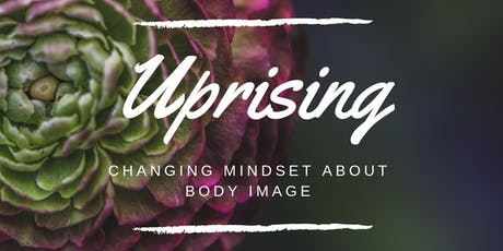 Copy of Uprising: Changing mindset about body image tickets