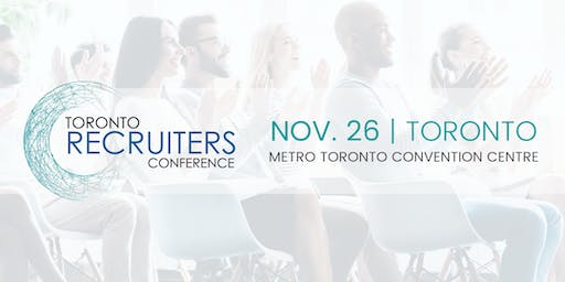 The Toronto Recruiters Conference & Tradeshow - Nov. 26th, 2019