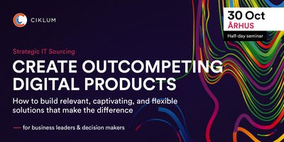 Create Outcompeting Digital Products (Århus)